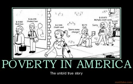 Poverty in America Demotivational Poster 1282626450 (http://www.motifake.com/)