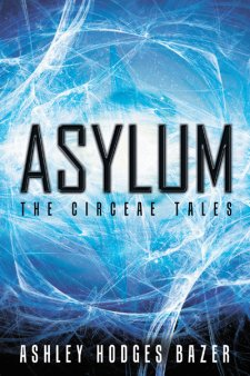 Asylum, The Circeae Tales by Ashley Hodges Bazer