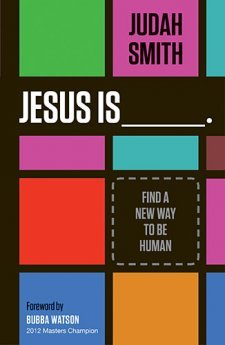 Jesus is ____ by Judah Smith